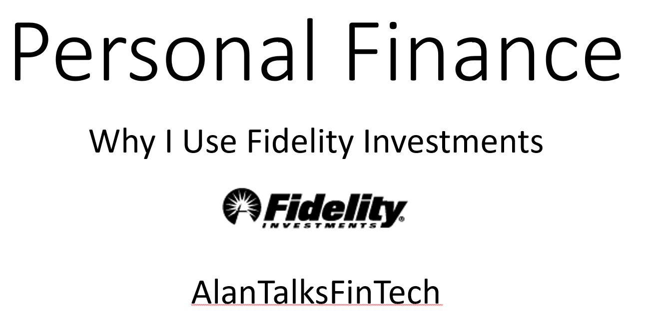 Self Directed Ira Fidelity >> Why I Use Fidelity Investments Alan Talks About Personal